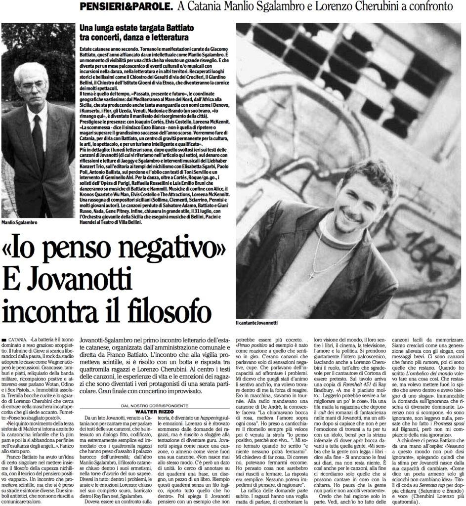 «Io penso negativo» E Jovanotti incontra il filosofo