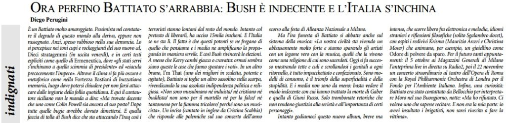 Ora perfino Battiato s'indigna: Bush è indecente e l'Italia s'inchina